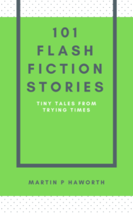 Martin Haworth 101 Flash Fiction Stories